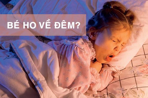 Cách chữa ho cho bé vào ban đêm khi ngủ